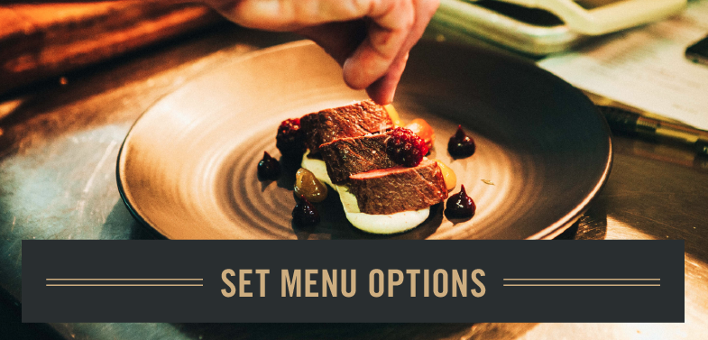 BANQUET  //  SET MENUS FOR GROUPS OF 10+